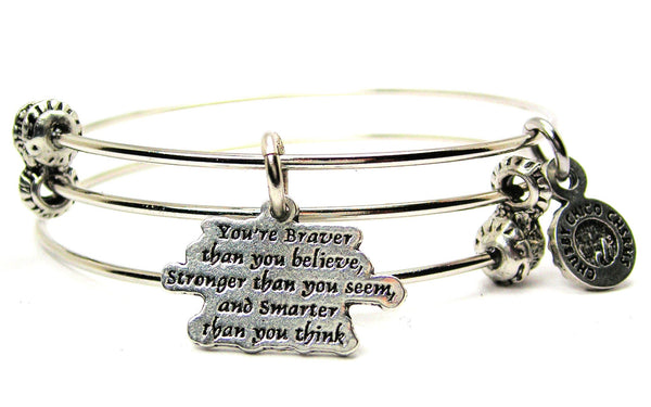 You're Braver Than You Believe Stronger Than You Seem And Smarter Than You Think Triple Style Expandable Bangle Bracelet