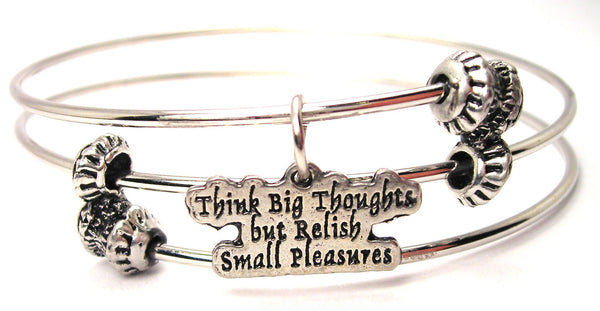 Think Big Thoughts But Relish Small Pleasures Triple Style Expandable Bangle Bracelet