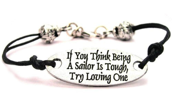If You Think Being A Sailor Is Tough Try Loving One Plate Black Cord Bracelet