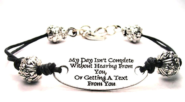 My Day Isn't Complete Without Hearing From You Or Getting A Text From You Plate Black Cord Bracelet