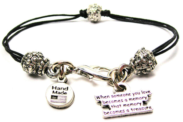 When Someone You Love Becomes A Memory That Memory Becomes A Treasure Beaded Black Cord Bracelet