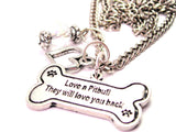 Love A Pit Bull They Will Love You Back Necklace with Small Heart