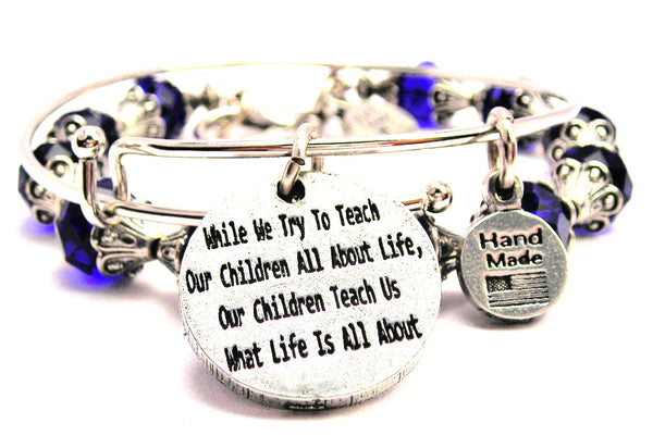 While We Try To Teach Our Children All About Life Our Children Teach Us What Life Is All About 2 Piece Collection