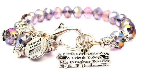A Little Girl Yesterday A Friend Today My Daughter Forever Splash Of Color Crystal Bracelet