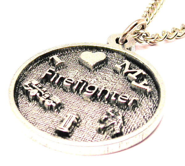 I Love My Firefighter With Symbols Circle Single Charm Necklace