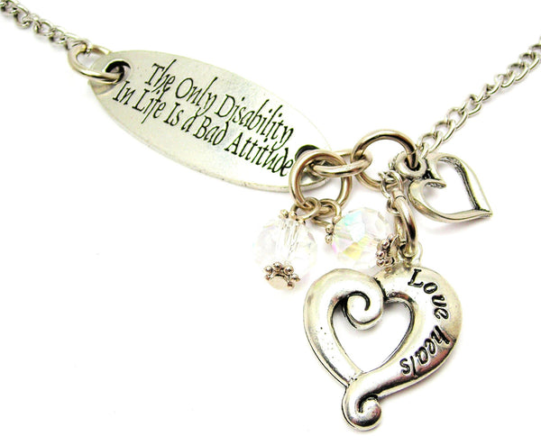The Only Disability In Life Is A Bad Attitude And Love Heals Lariat Necklace