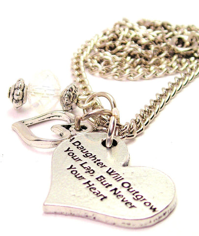 A Daughter Will Outgrow Your Lap But Never Your Heart Necklace with Small Heart