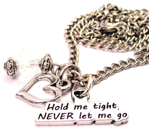 Hold Me Tight Never Let Me Go Necklace with Small Heart