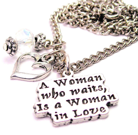 A Woman Who Waits Is A Woman In Love Necklace with Small Heart