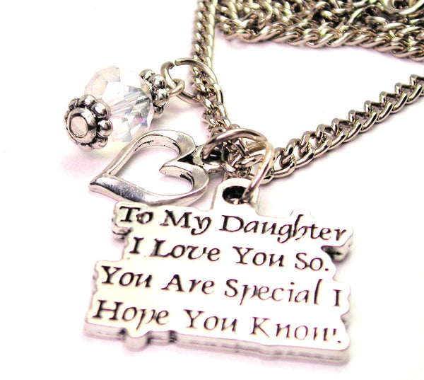 To My Daughter I Love You So You Are Special I Hope You Know Necklace with Small Heart