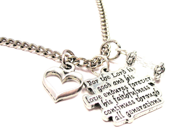For The Lord Is Good And His Style_Love Endures Forever His Faithfulness Continues Through All Generations Necklace with Small Heart