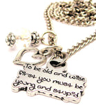 To Be Old And Wise First You Must Be Young And Stupid Necklace with Small Heart
