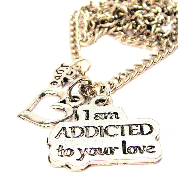 I Am Addicted To Your Love Little Love Necklace