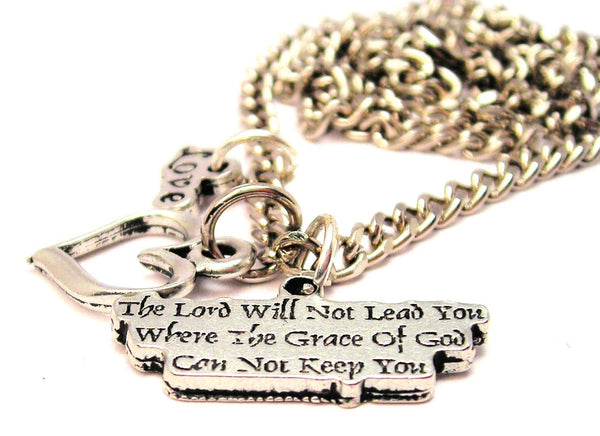 The Lord Will Not Lead You Where The Grace Of God Can Not Keep You Little Love Necklace