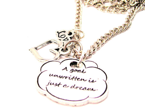 A Goal Unwritten Is Just A Dream Little Love Necklace
