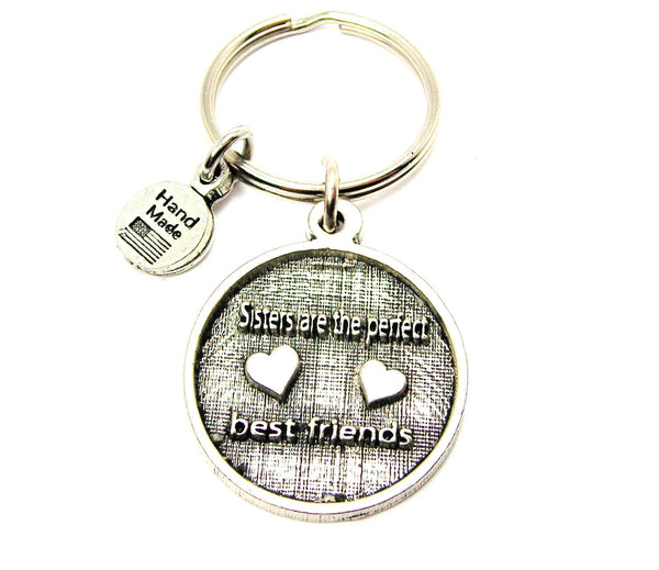Sisters Are The Perfect Best Friends Key Chain