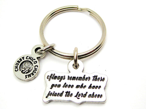 Always Remember Those You Love Who Have Koined The Lord Above Key Chain