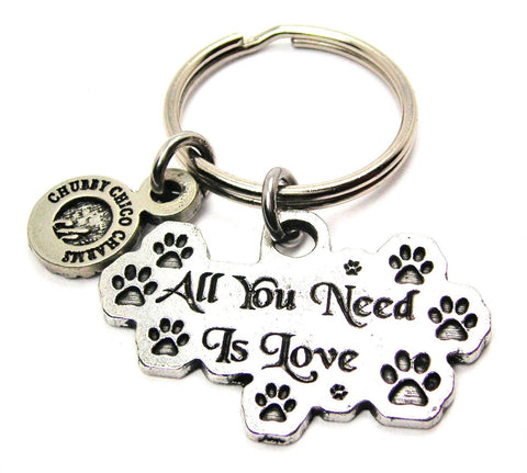 All You Need Is Love With Paw Prints Standard Key Chain