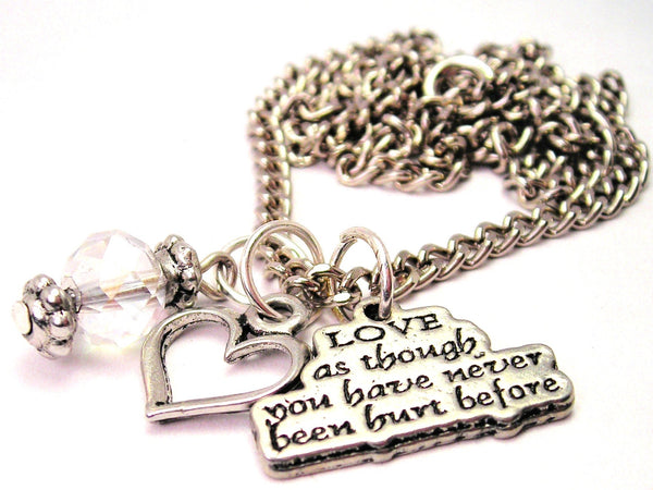 Love As Though You Never Been Hurt Before Necklace with Small Heart
