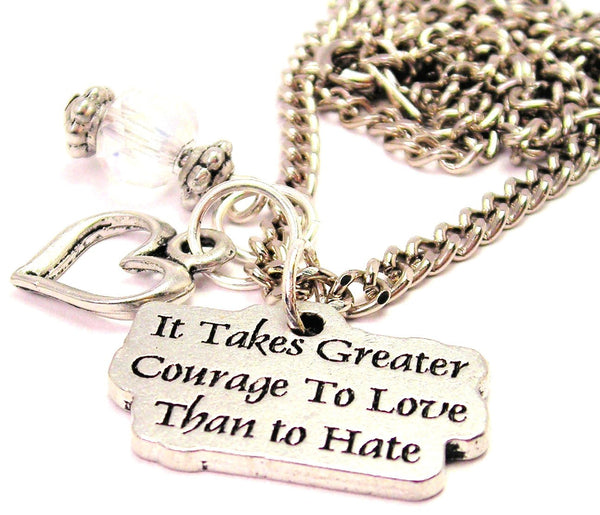 It Takes Greater Courage To Style_Love Than To Hate Necklace with Small Heart