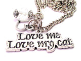 Love Me Love My Cat Necklace with Small Heart