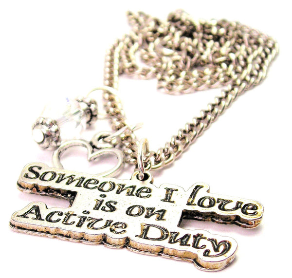 Someone I Love Is On Active Duty Necklace with Small Heart