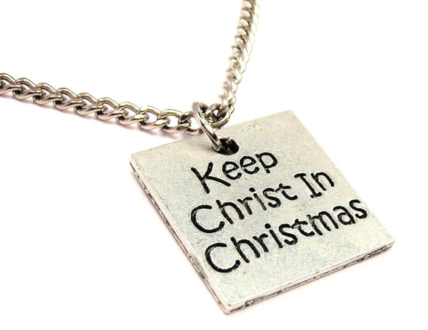 Keep Christ In Christmas Single Charm Necklace