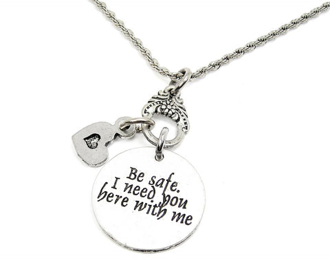 BE SAFE I NEED YOU HERE WITH ME CATALOG NECKLACE
