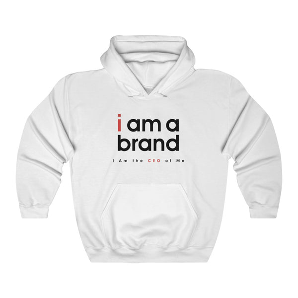 I AM A BRAND HOODED SWEATSHIRT