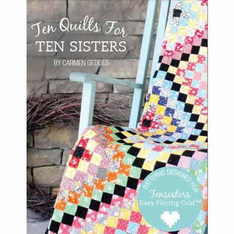 Ten Quilts For Ten Sisters