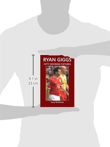 Ryan Giggs Fifty Defining Fixtures
