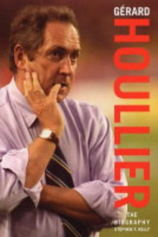 Gerard Houllier: The Biography