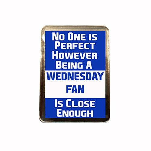 Sheffield Wednesday F.C - No One is Perfect Fridge Magnet