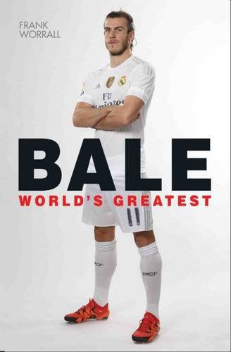 Gareth Bale: World's Greatest