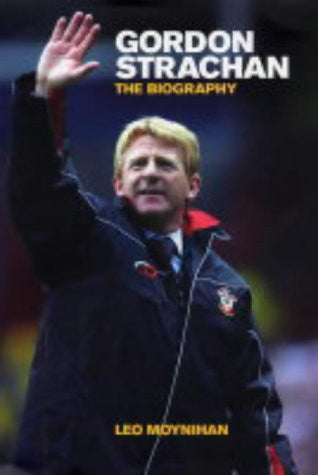 Gordon Strachan: The Biography
