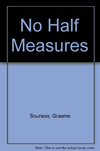 No Half Measures