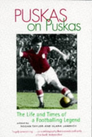 Puskas on Puskas: The Life and Times of a Footballing Legend