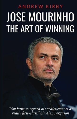 Jose Mourinho: The Art of Winning