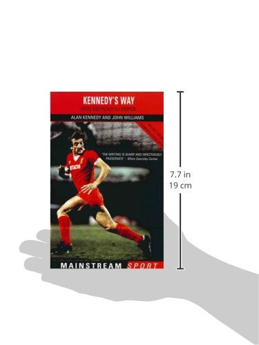 Kennedy's Way: Inside Bob Paisley's Liverpool (Mainstream Sport)