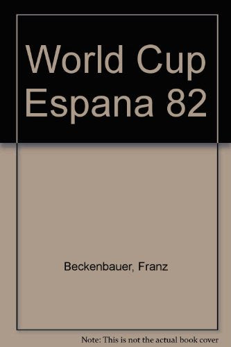 World Cup Espana '82: XIIth soccer World Cup in Spain