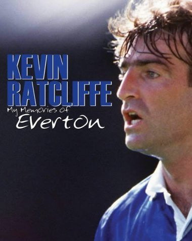 My Memories of Everton by Kevin Ratcliffe by Kevin Ratcliffe ( 2003 ) Hardcover