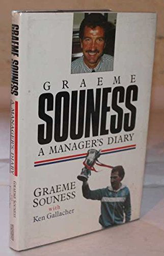 Graeme Souness: A Manager's Diary