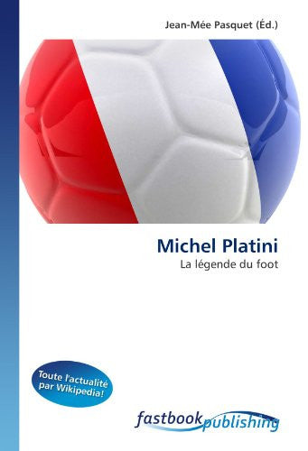 Michel Platini: La légende du foot (French Edition)