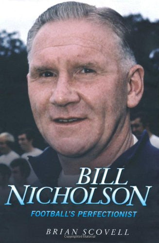 Bill Nicholson: Football's Perfectionist