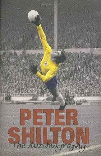 Peter Shilton: The Autobiography