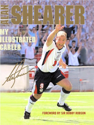 Alan Shearer: My Illustrated Career