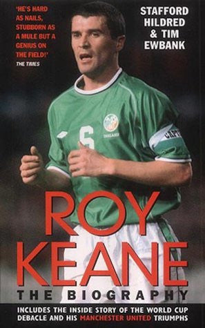 Roy Keane: The Biography