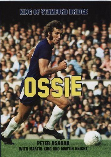 Ossie: King of Stamford Bridge
