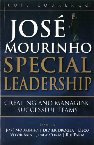 Jose Mourinho: Special Leadership