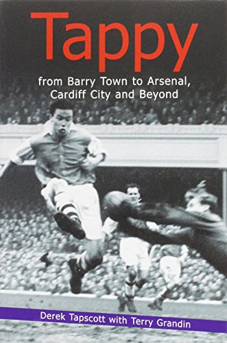 Tappy: From Barry Town to Arsenal, Cardiff City and Beyond